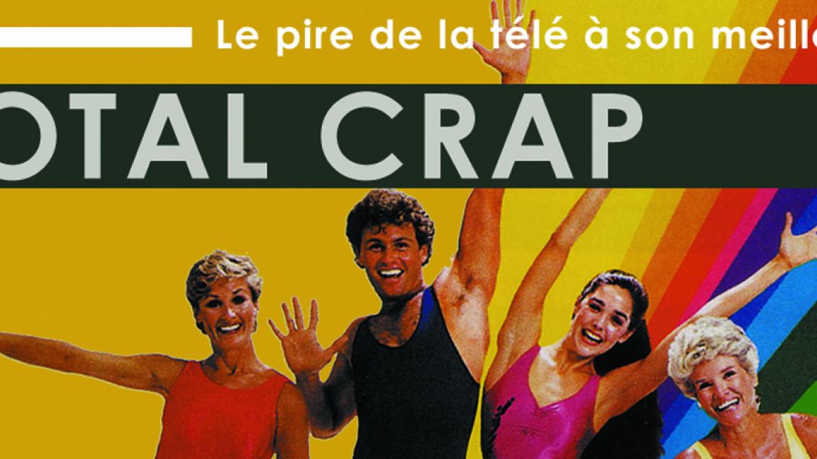 Hors Série : Total Crap