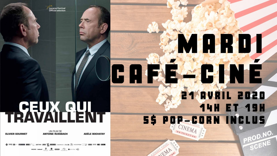 RELOCALISÉ - Café-ciné : Ceux qui travaillent