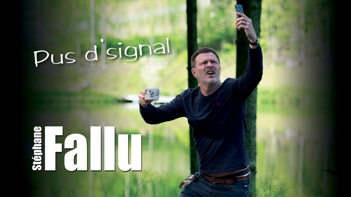 Stéphane Fallu ''Pus d'signal''