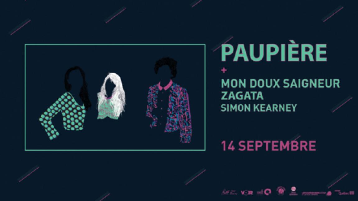Paupière + Mon Doux Saigneur + Zagata + Simon Kearney