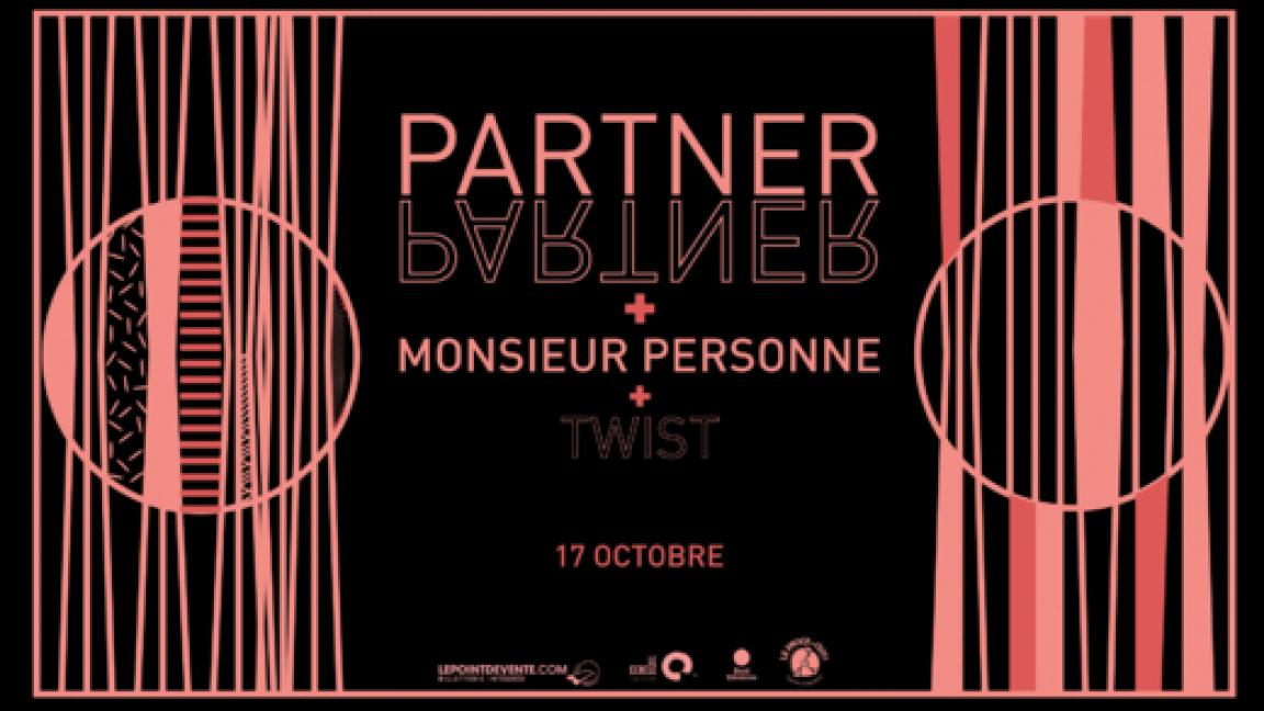 Partner + Monsieur Personne + Twist