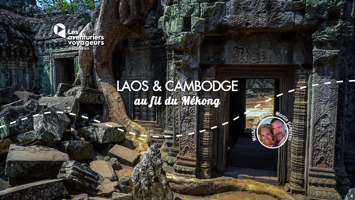 Ciné Voyage Laos et Cambodge