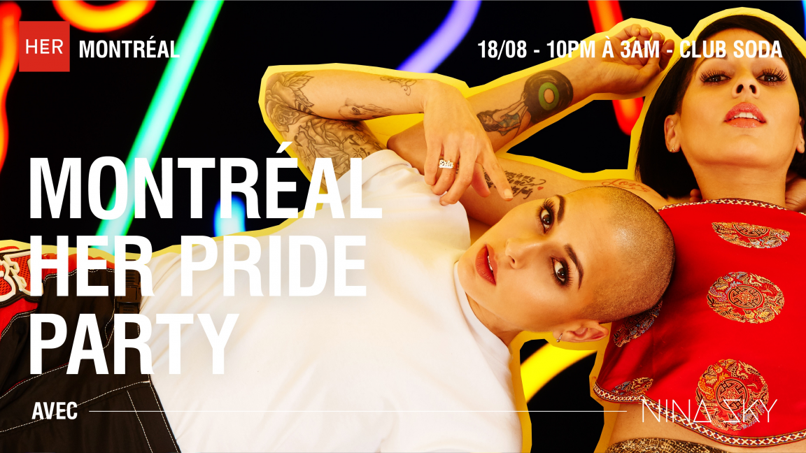 Montréal HER Pride Party with Nina Sky - 18+