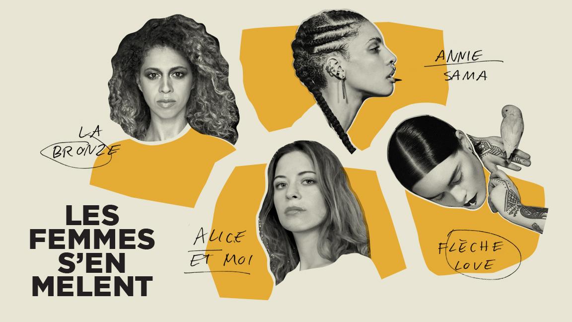 Les femmes s'en mêlent - La Bronze, Flèche Love, Annie Sama, Alice et Moi