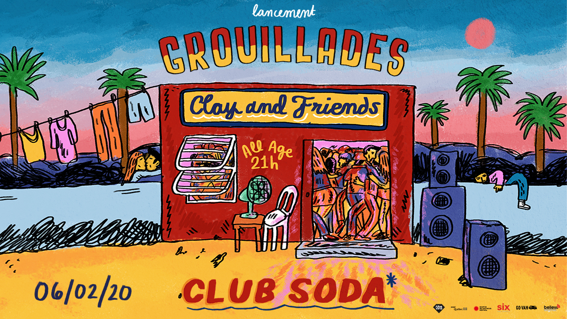 Clay and Friends - Lancement Grouillades (MPV)
