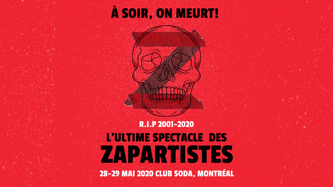 POSTPONED from May 29, 2020 to May 16, 2021| Les Zapartistes - L'Ultime spectacle