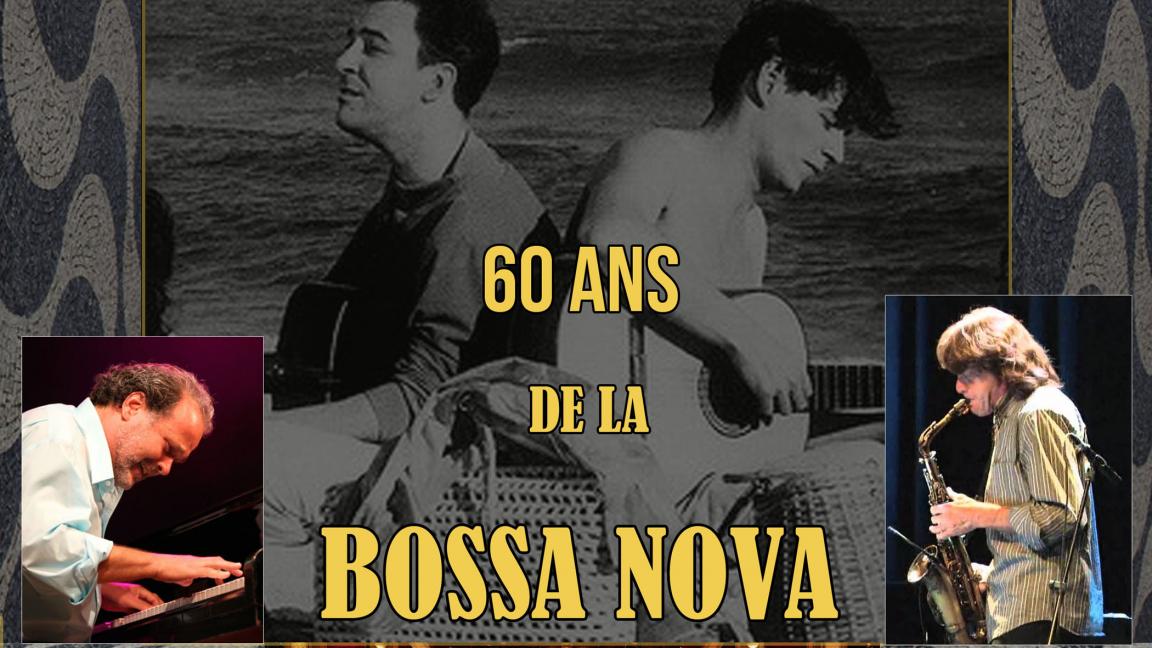 60 ans de Bossa Nova - Jean-Pierre Zanella et Marcos Ariel