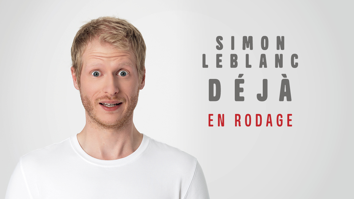 Simon Leblanc - Déjà (en rodage)