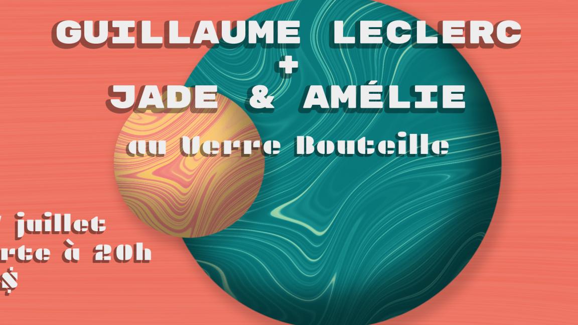 Guillaume Leclerc + Amélie & Jade au Verre Bouteille