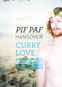 Pif Paf Hangover- Lancement Curry Love