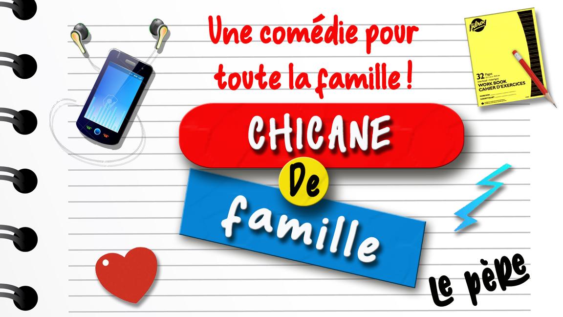 CHICANE DE FAMILLE, LE PERE