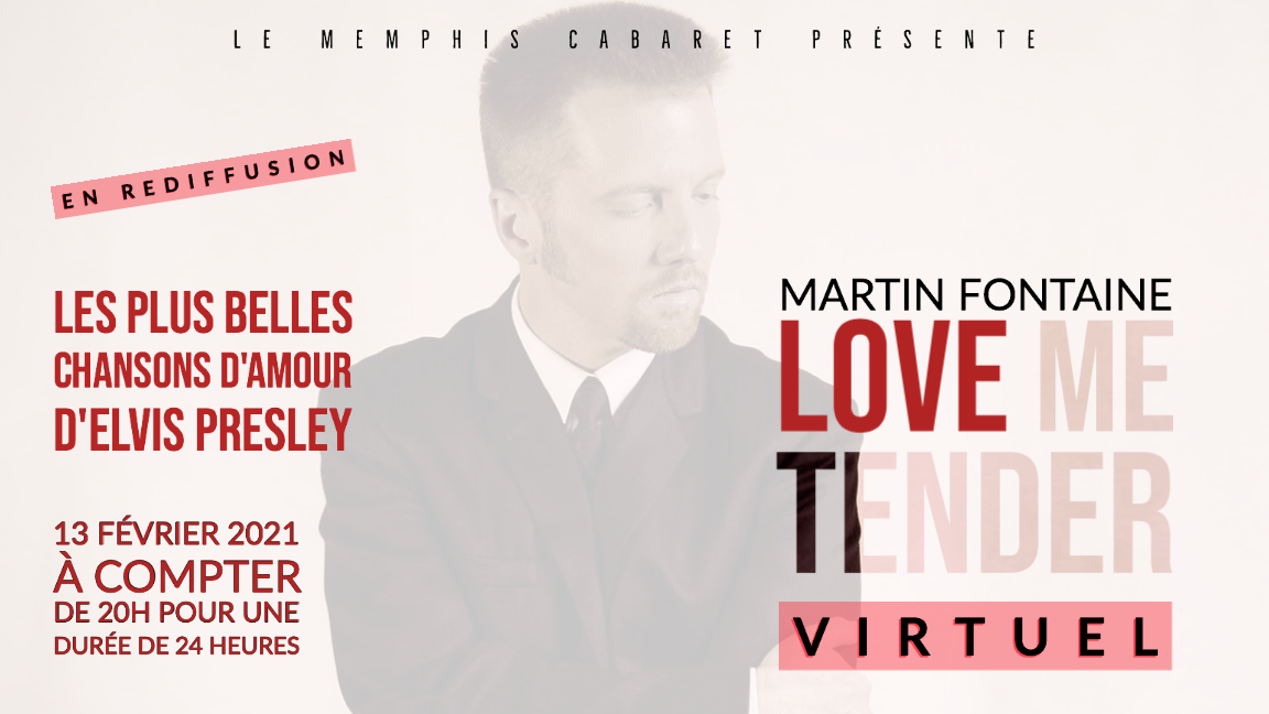 Love Me Tender virtuel avec Martin Fontaine - rediffusion