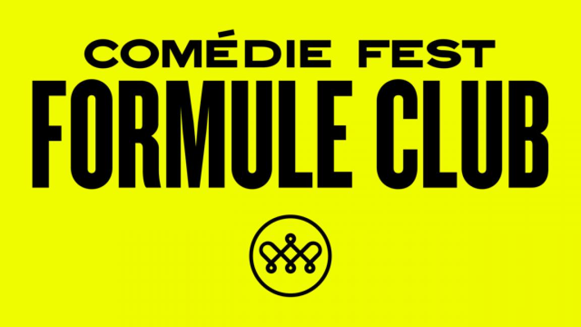 Comédie Fest Formule Club