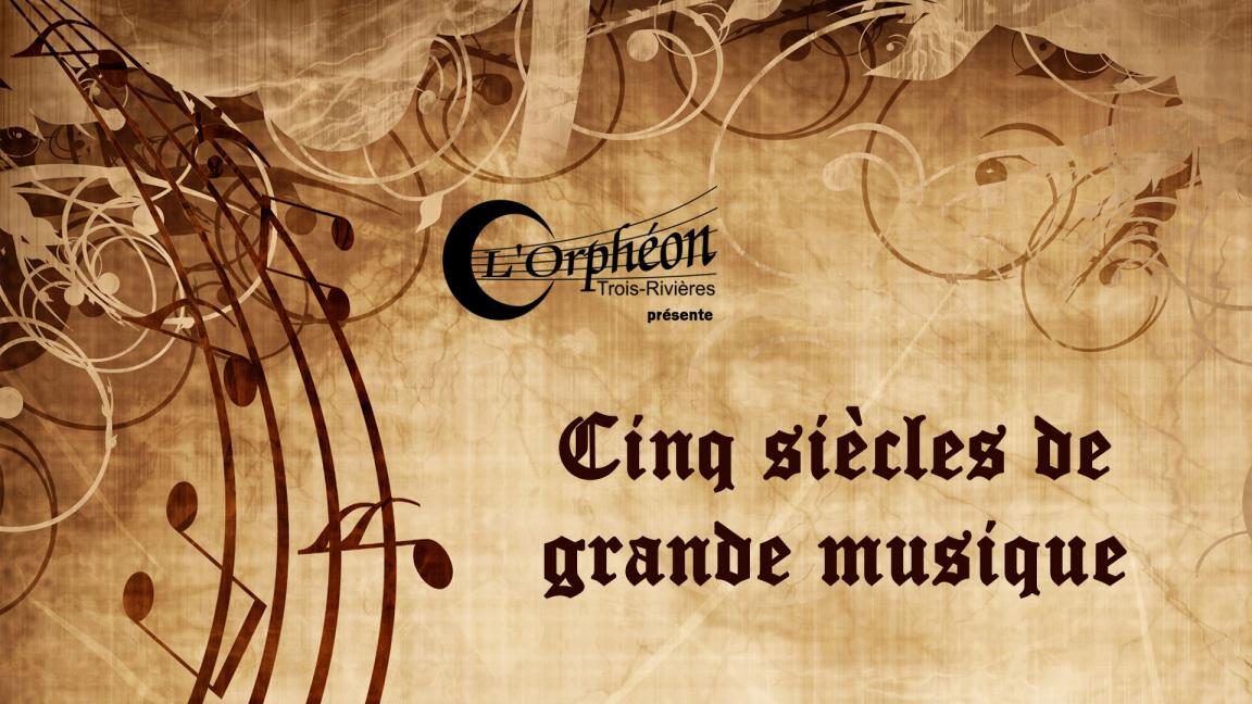 Cinq siècles de grande musique