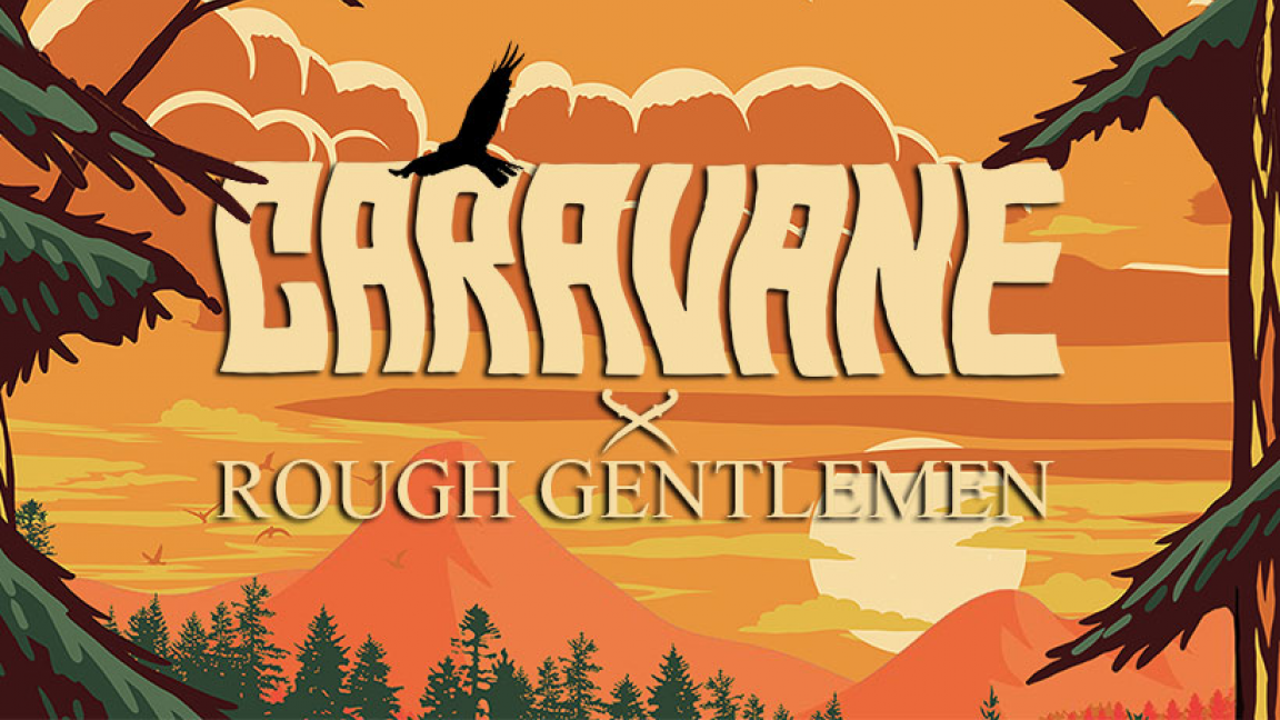 Caravane + Rough Gentleman