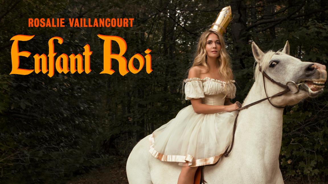 Rosalie Vaillancourt - Enfant roi