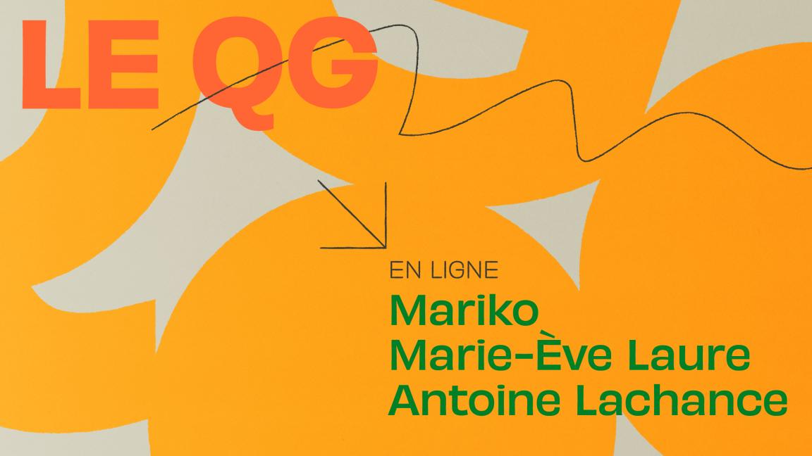 MARIKO + MARIE-ÈVE LAURE + ANTOINE LACHANCE