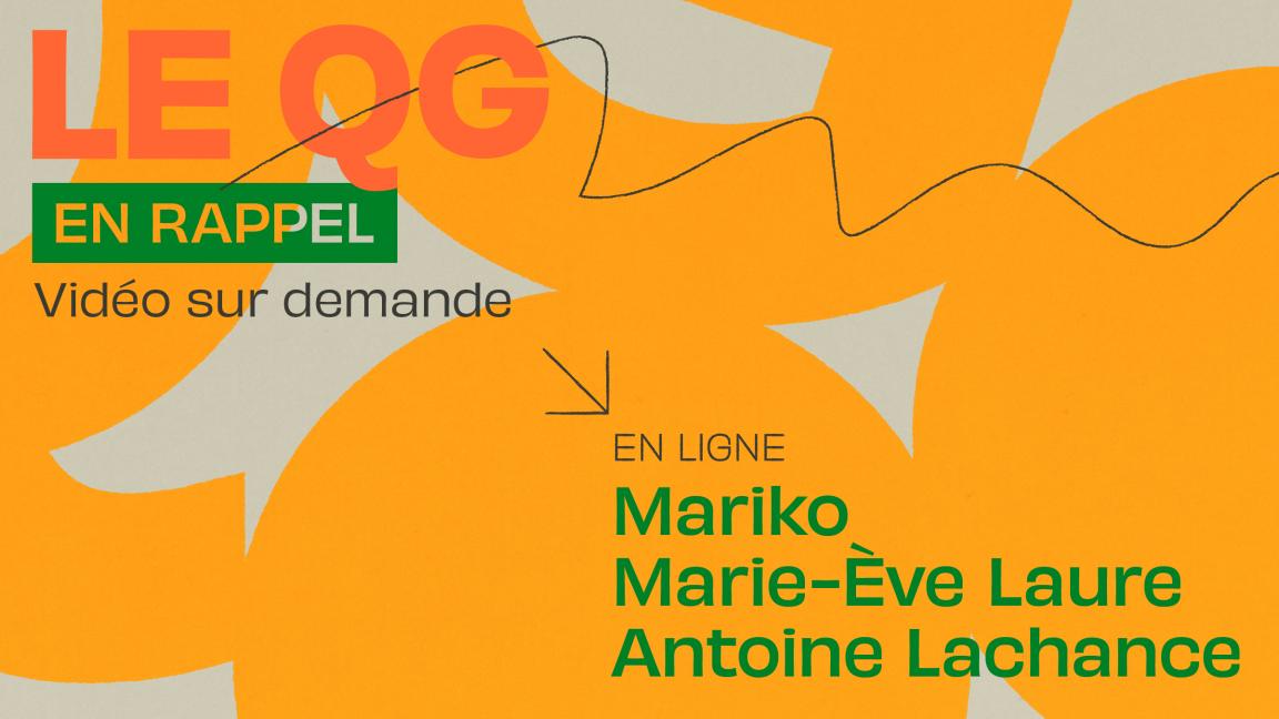 [QG02] Mariko + Marie-Ève Laure + Antoine Lachance