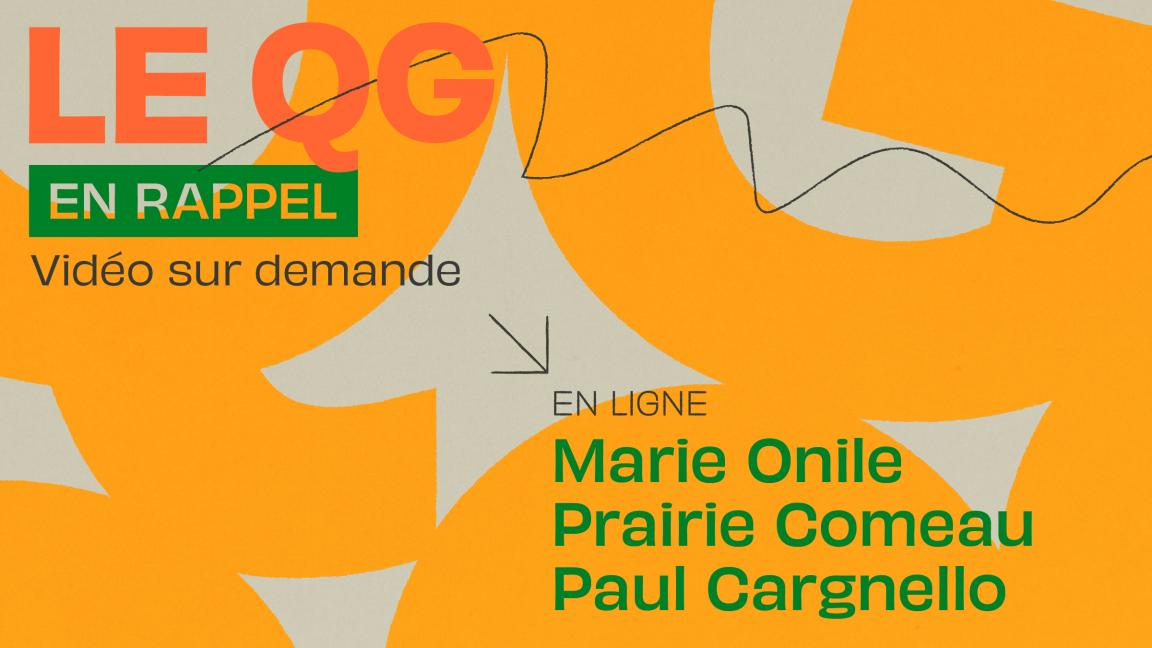 [QG04] Marie Onile + Prairie Comeau + Paul Cargnello