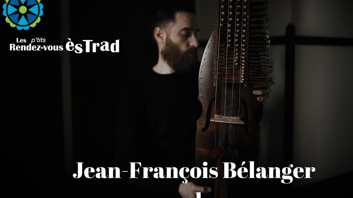 Jean-François Bélanger solo aux P'tits Rendez-vous ès TRAD