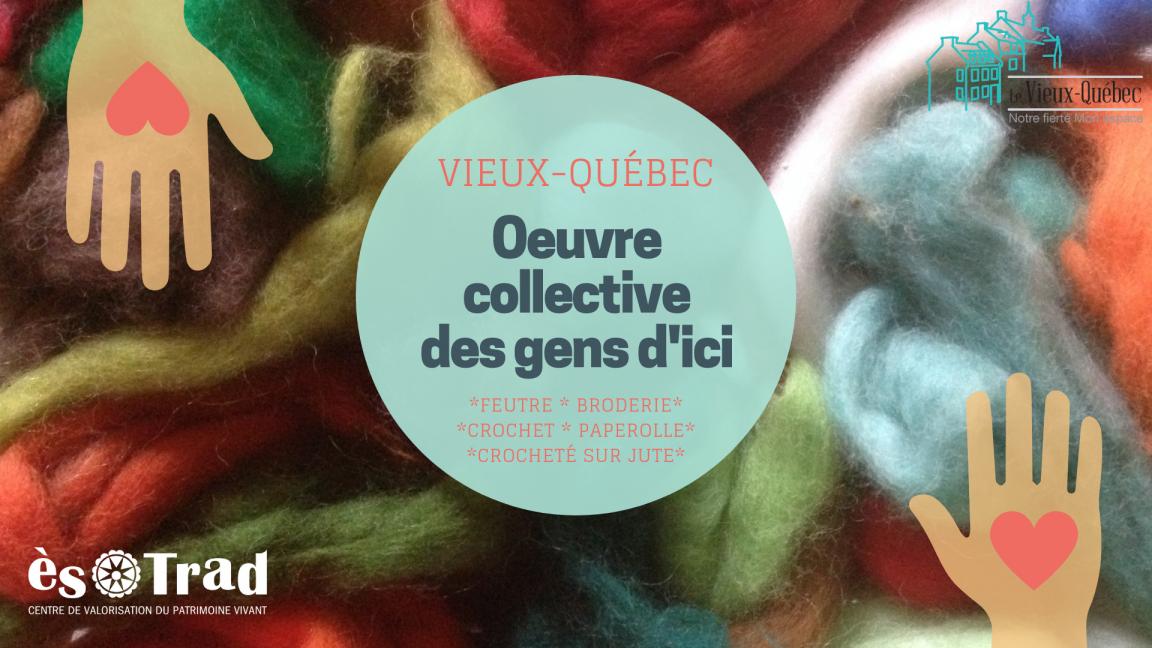 Vieux-Québec: oeuvre collective des gens d'ici - Atelier de crocheté sur jute