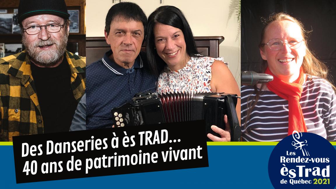 Des Danseries à ès TRAD...40 ans de patrimoine vivant (billet solo)