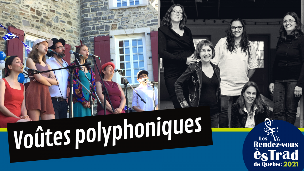 Voûtes polyphoniques: La Smala Bouthillier + Galant, tu perds ton temps (billet solo)