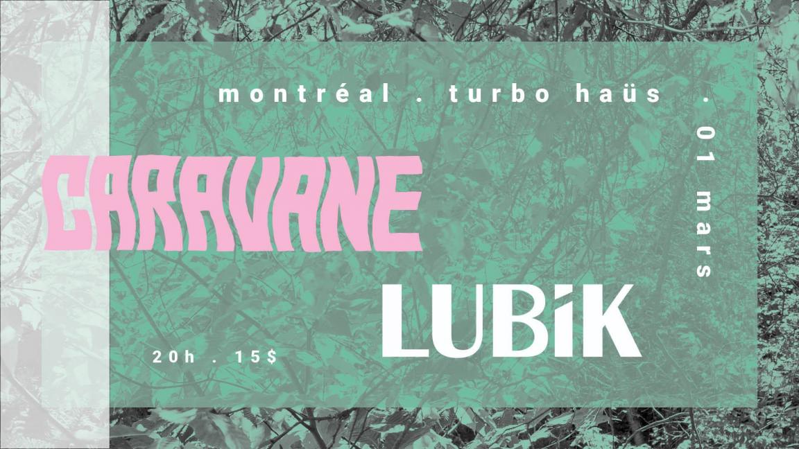 Caravane et Lubik à Montréal