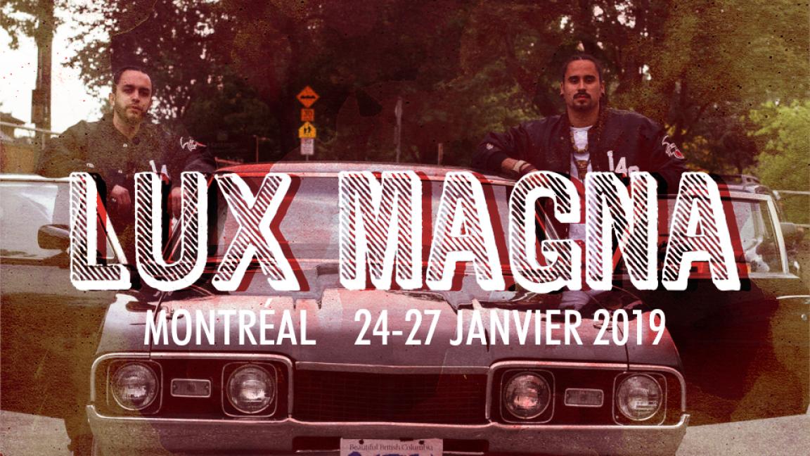 ☼ Lux Magna: Snotty Nose Rez Kids • Lex Leosis • invités ☼