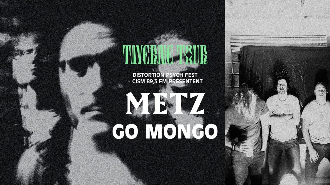 Taverne Tour: Metz + Go Mongo
