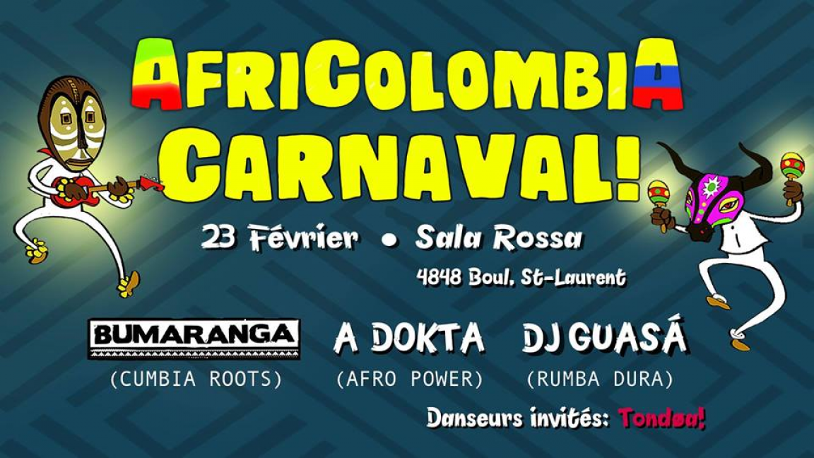 AfriColombia Carnaval! Bumaranga + Adokta + Dj Guasá