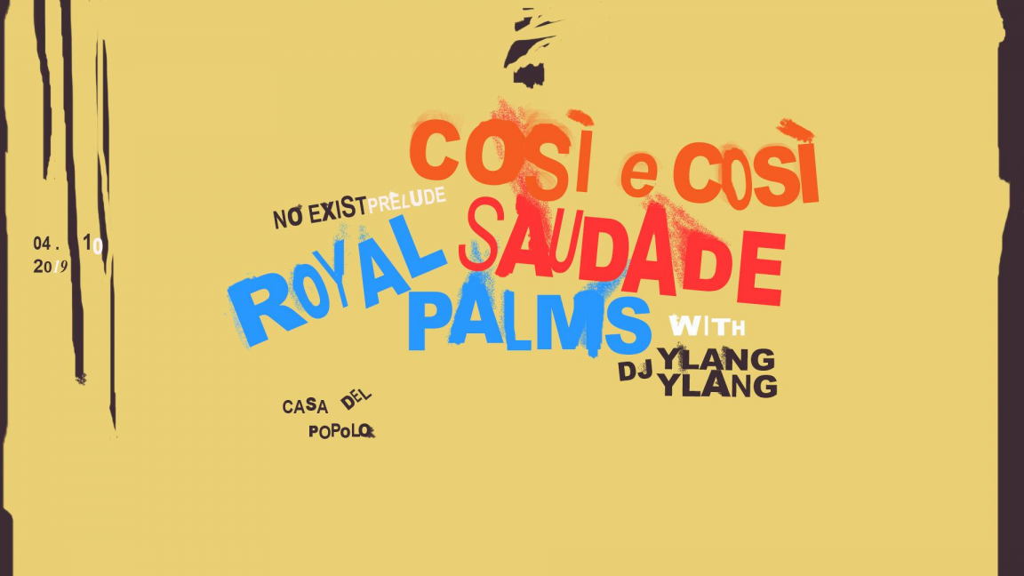 NO EXIST prelude: Così e Così, Saudade, Royal Palms, & more