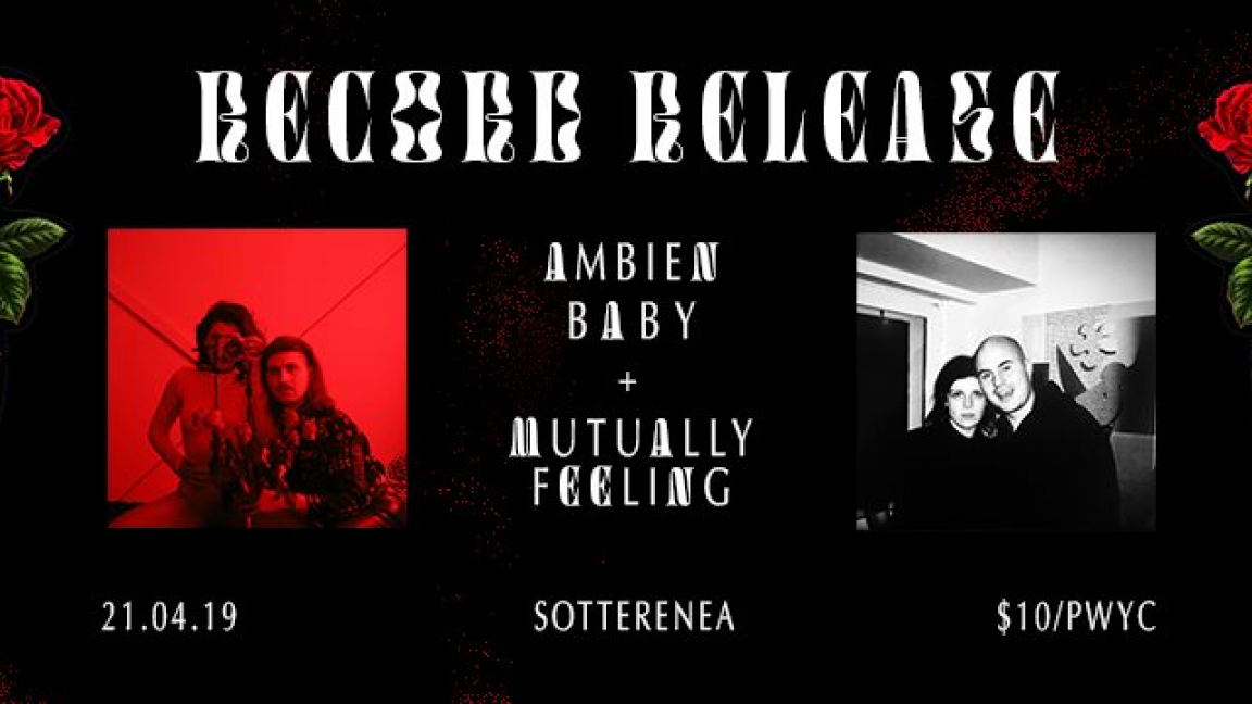 ✷ Record Release Show ✷ Mutually Feeling + Ambien Baby