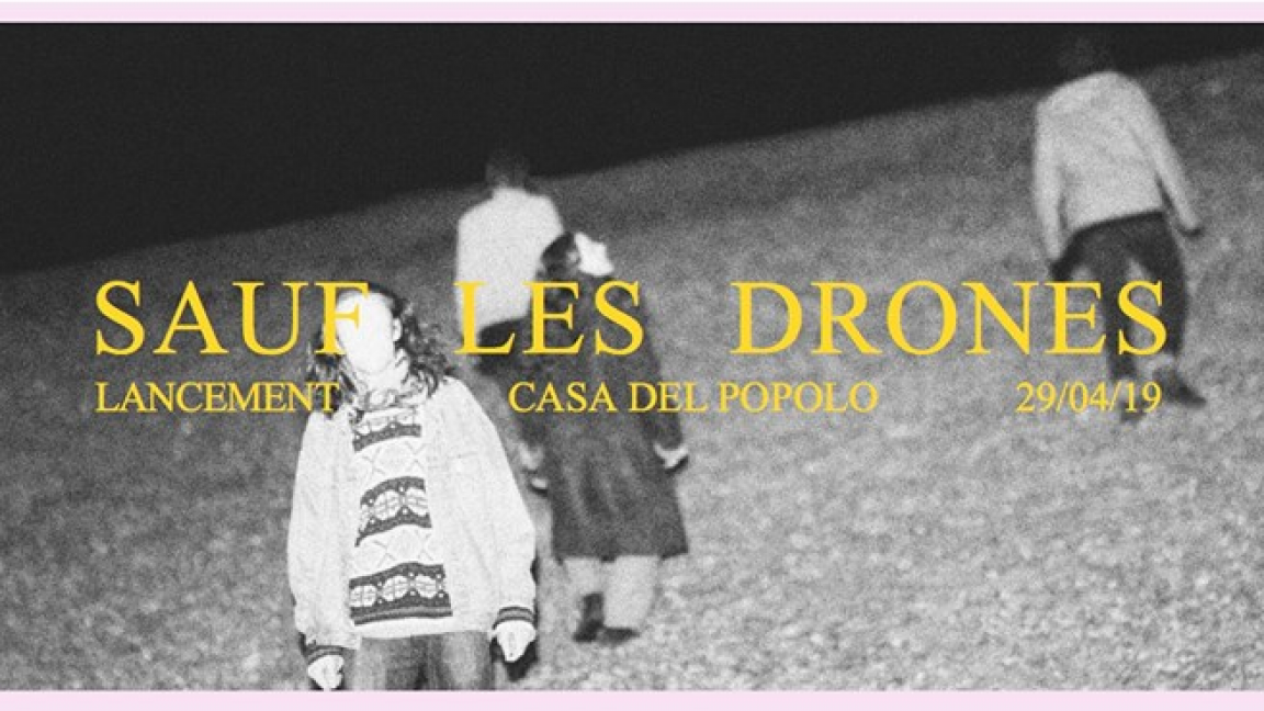 Sauf les drones: lancement