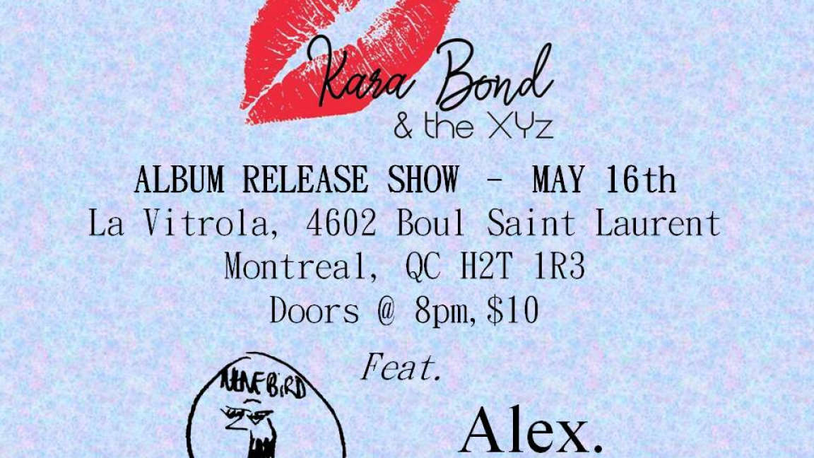 Kara Bond & the XYz Album Release with Nēnēbird and Alex.