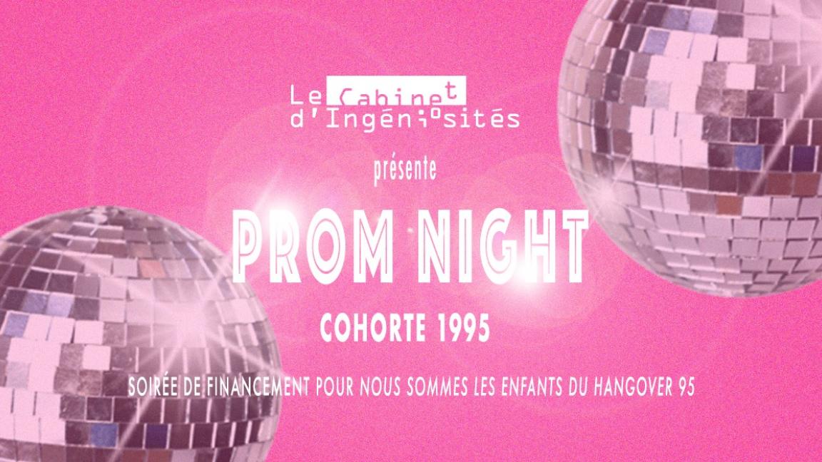 PROM NIGHT / Cohorte 1995 (Party du Cabinet d'Ingéniosités)
