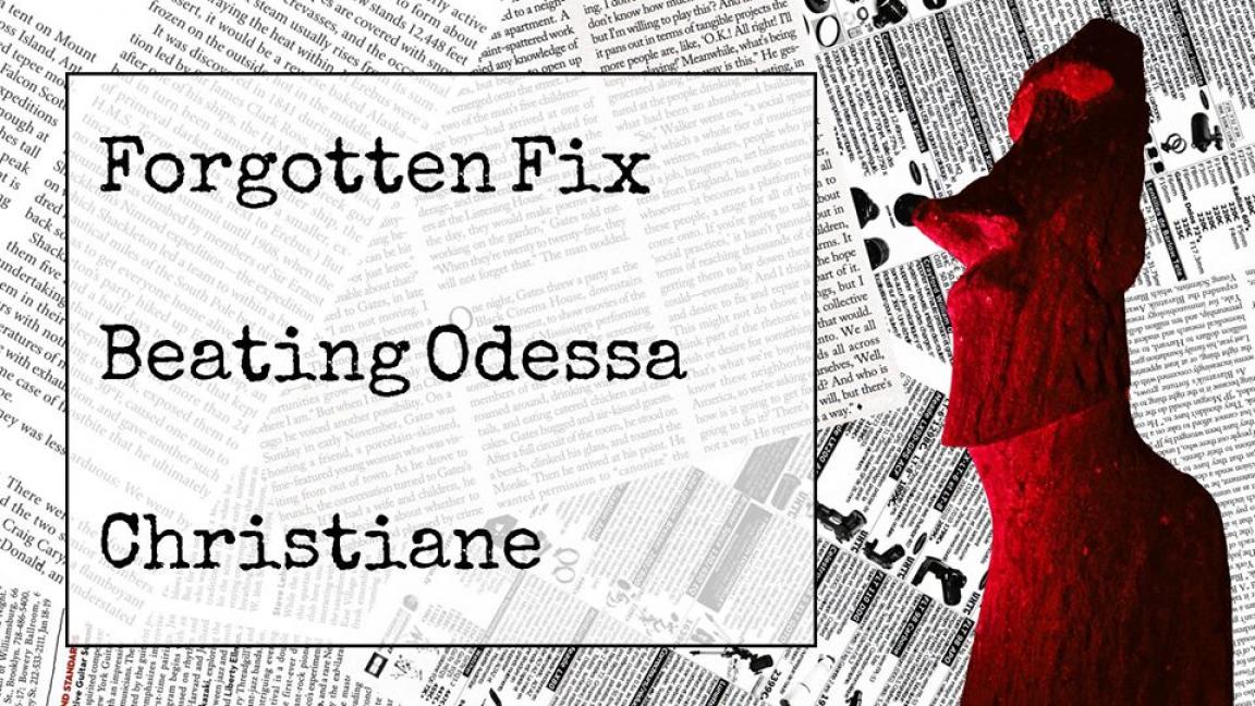Forgotten Fix // Beating Odessa // Christiane