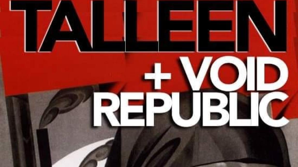 Talleen // Void Republic // The Bombs