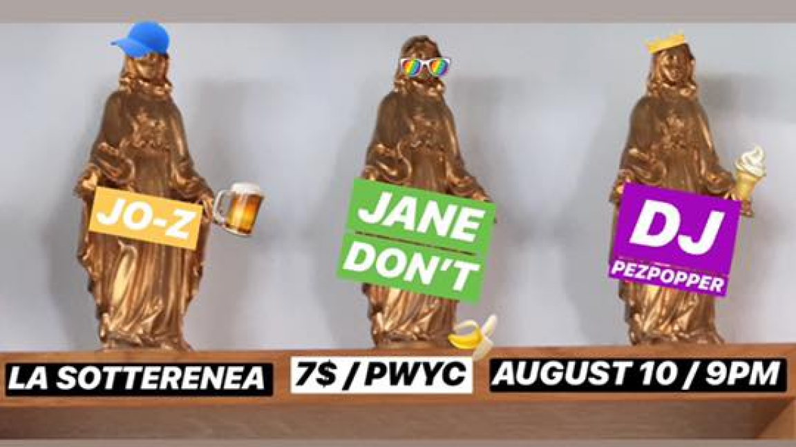 Jane Don't / DJ Pezpopper / Jo-Z