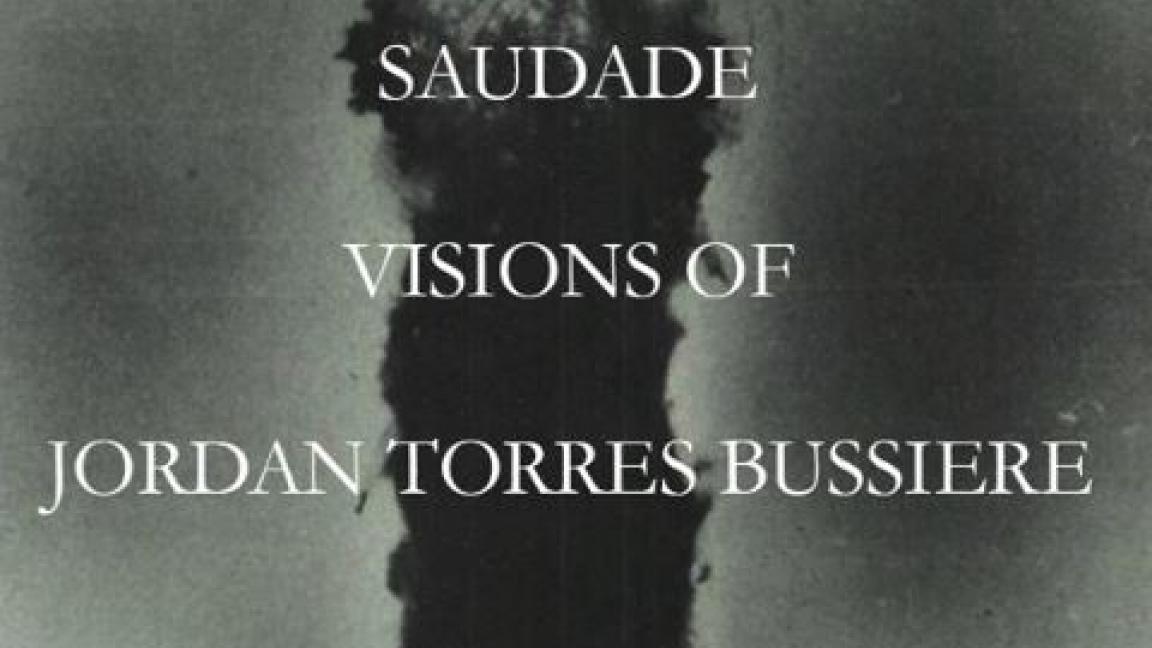 Saudade\Visions Of\Jordan Torres Bussière