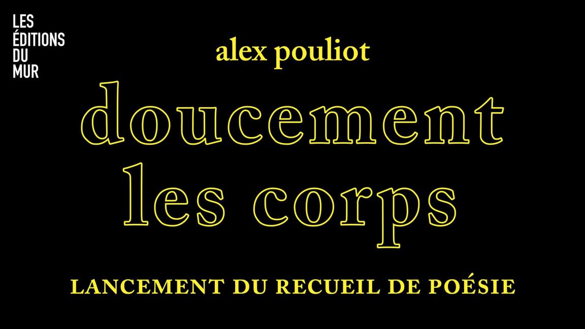 LANCEMENT DU PREMIER RECUEIL DE POÉSIE D'ALEX POULIOT