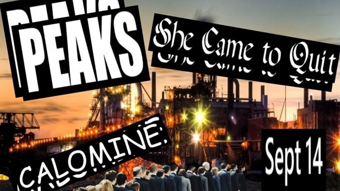 Peaks, She Came to Quit, Calomine