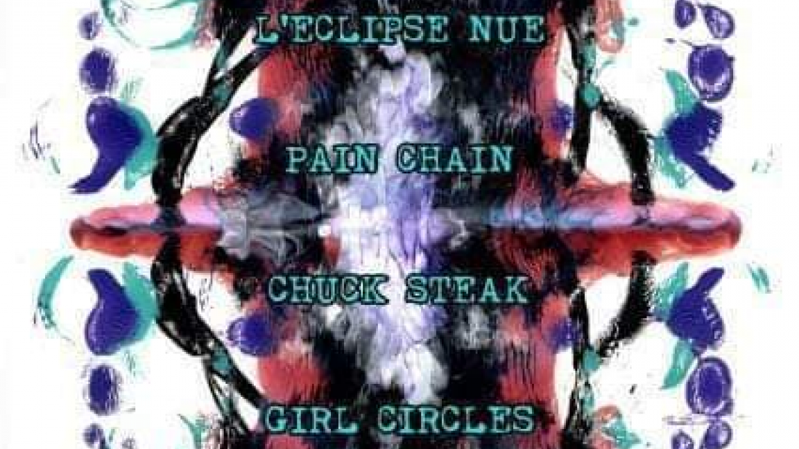 L'eclipse Nue + Pain Chain + Chuck steak + Girl Circles