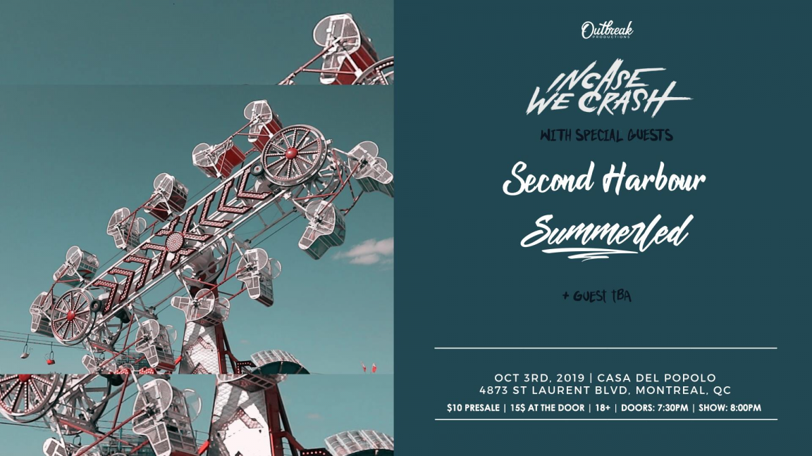 Incase We Crash, Second Harbour, Summerled + Guest TBA