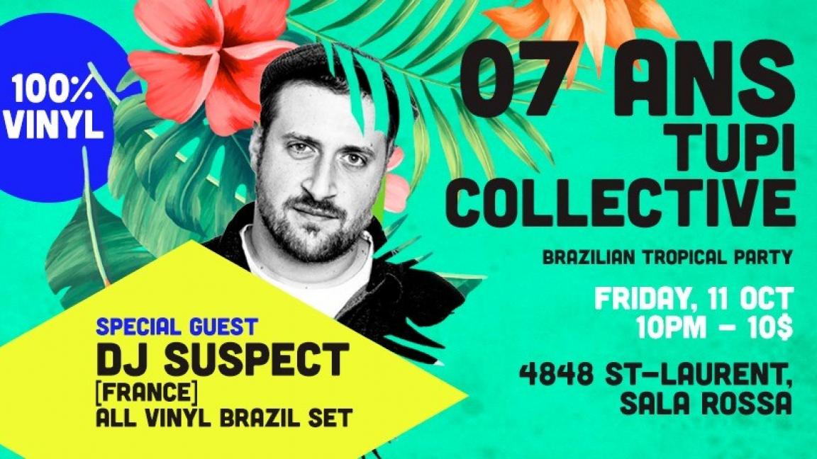 7 ans de Tupi! Dj Suspect (FR) - All Vinyl Brazil Set