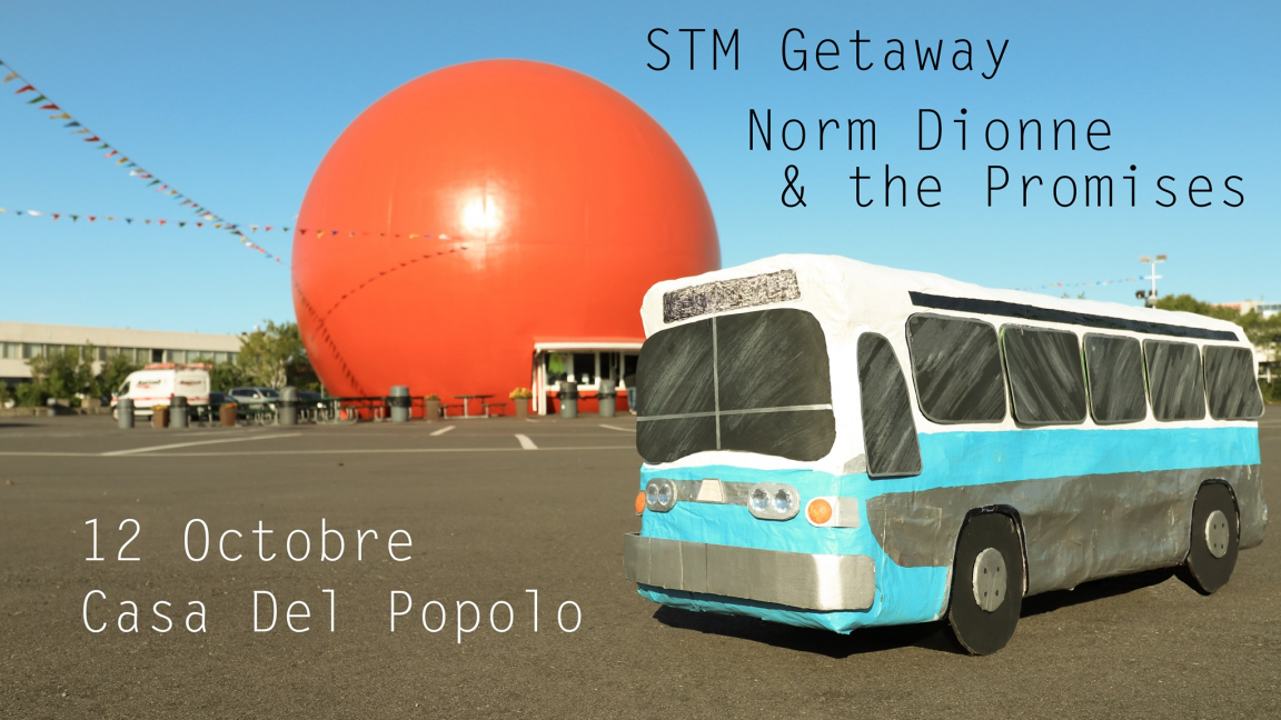STM Getaway + Norm Dionne & the Promises