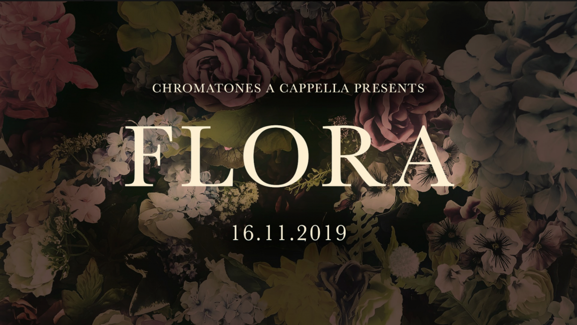 Chromatones Acapella presents FLORA