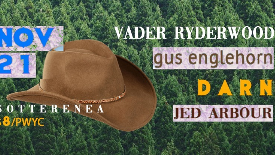 Vader Ryderwood,Darn, Gus Englehorn, Jed Arbour