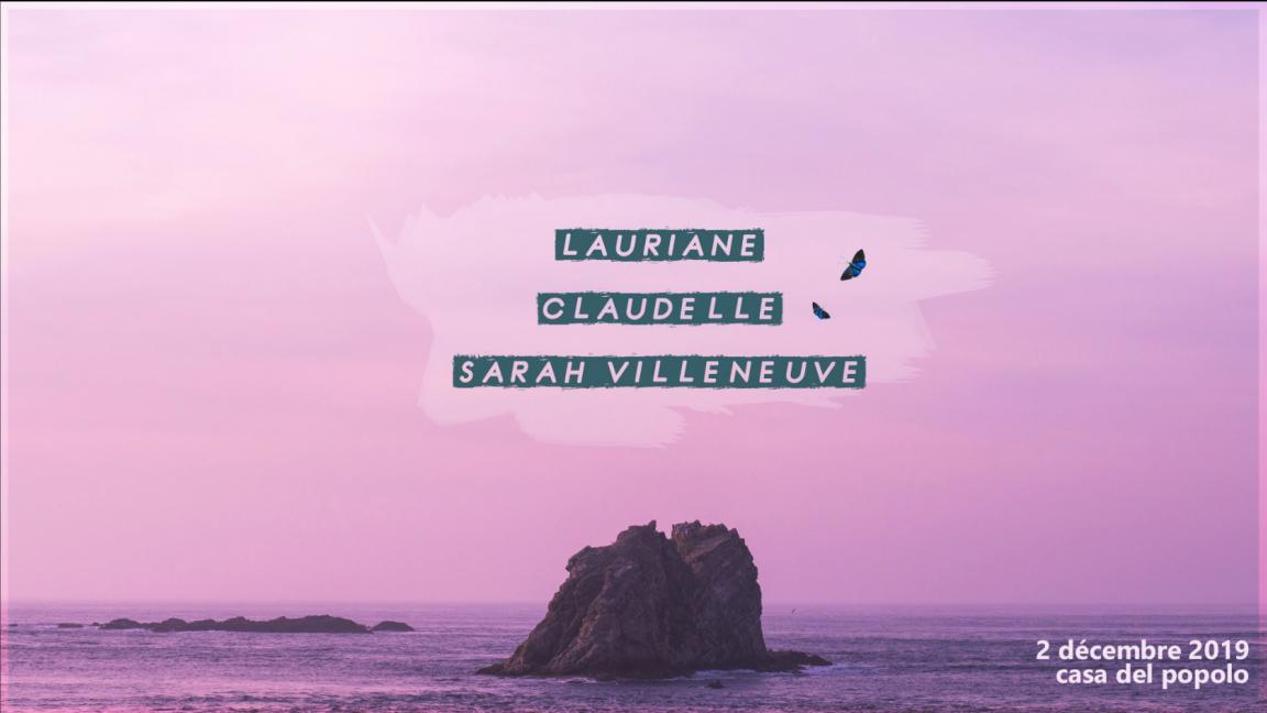 Sarah Villeneuve, Claudelle, Lauriane