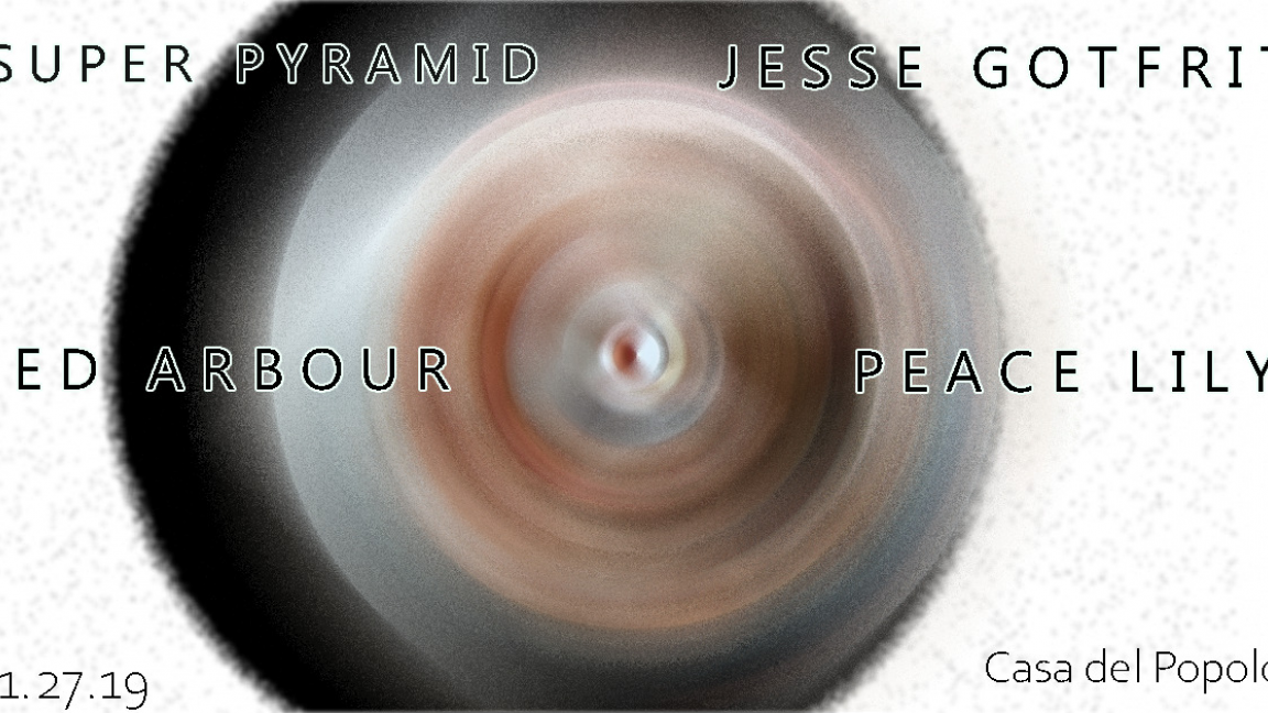 Jesse Gotfrit, Peace Lily, Jed Arbour, Super Pyramid